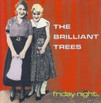 The Brilliant Trees - Friday Night